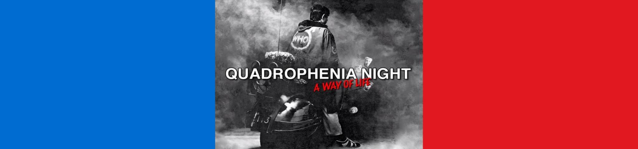 QUADROPHENIA NIGHT
